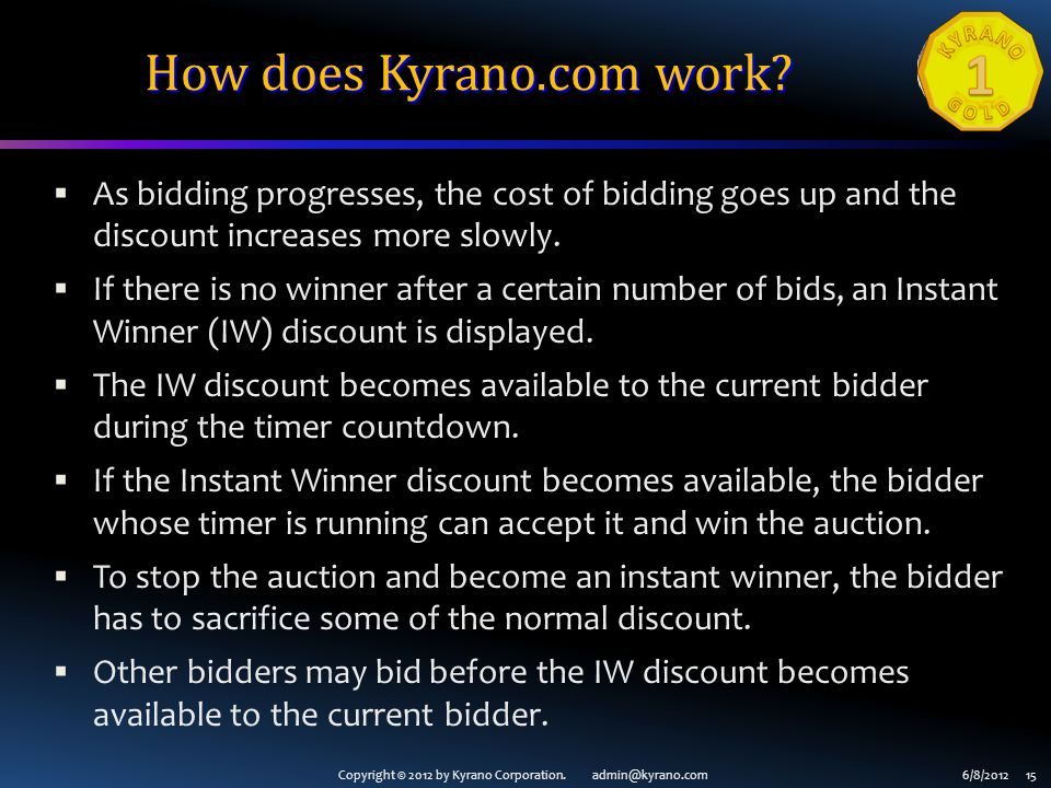 Copyright © 2012 by Kyrano Corporation. admin@kyrano.com6/8/2012 15 How does Kyrano.com work.
