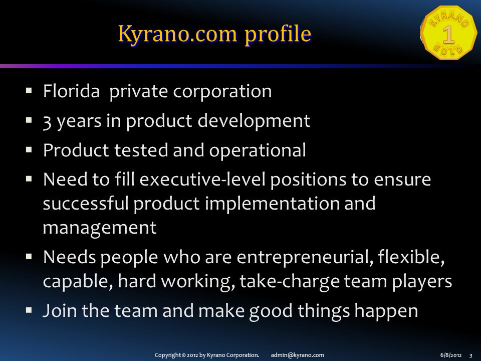 Copyright © 2012 by Kyrano Corporation.