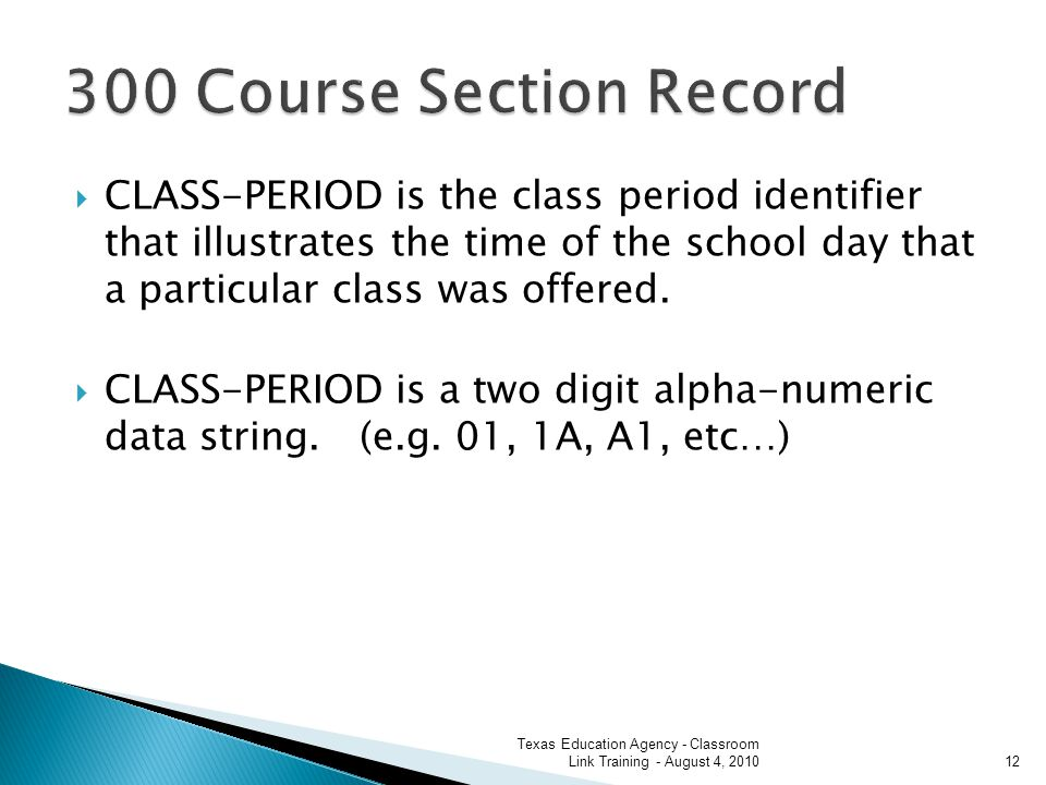 CLASS-PERIOD is the class period identifier that illustrates the time of the school day that a particular class was offered.
