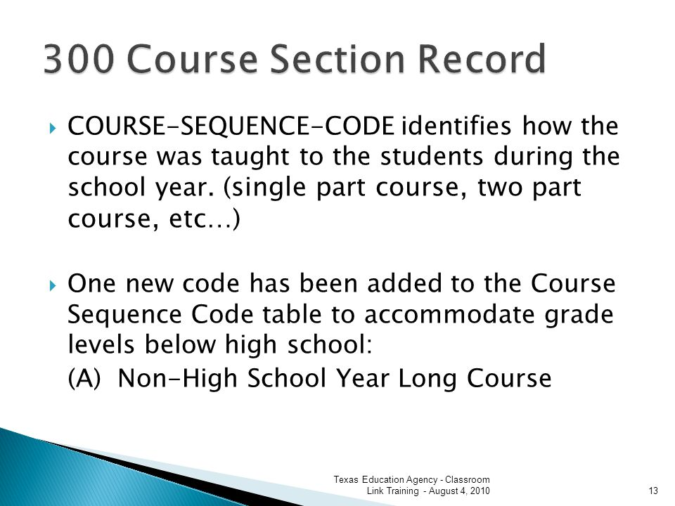 COURSE-SEQUENCE-CODE identifies how the course was taught to the students during the school year.