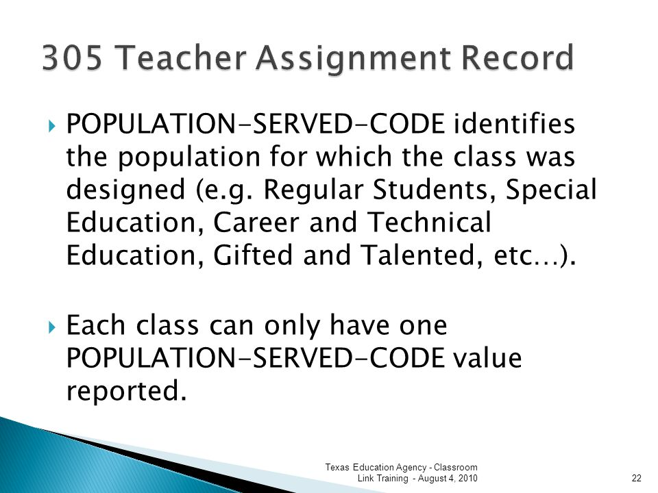 POPULATION-SERVED-CODE identifies the population for which the class was designed (e.g.