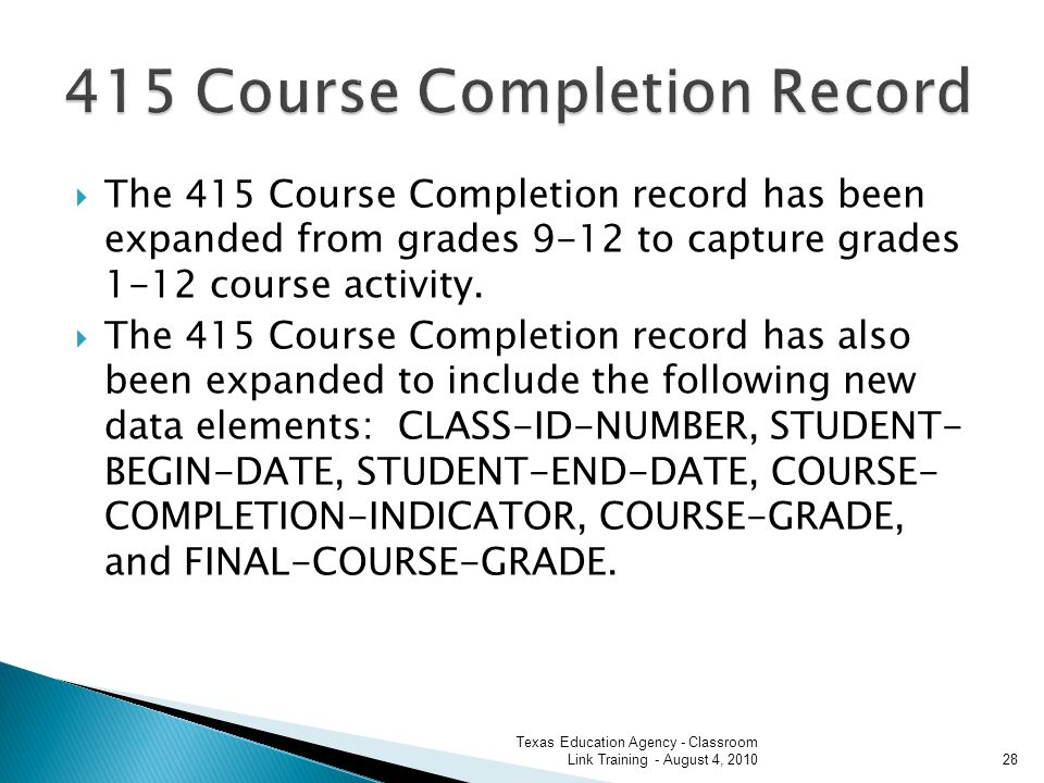 The 415 Course Completion record has been expanded from grades 9-12 to capture grades 1-12 course activity.