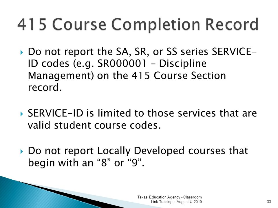 Do not report the SA, SR, or SS series SERVICE- ID codes (e.g.