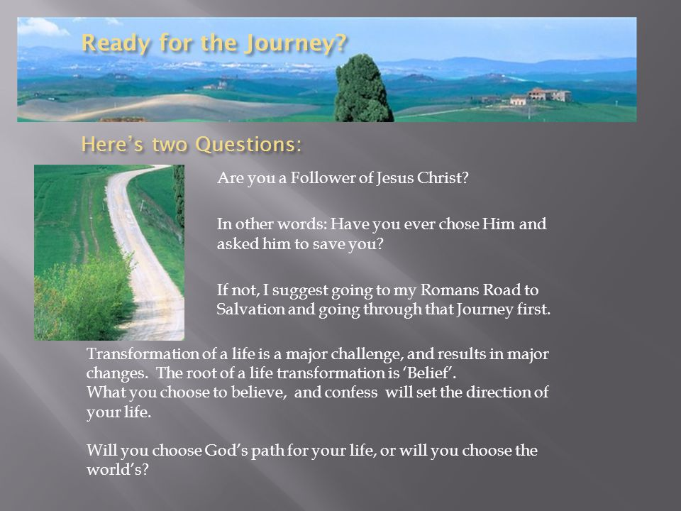 Getting ready for the Journey.The Romans Road to Transformation is for every believer of Christ.