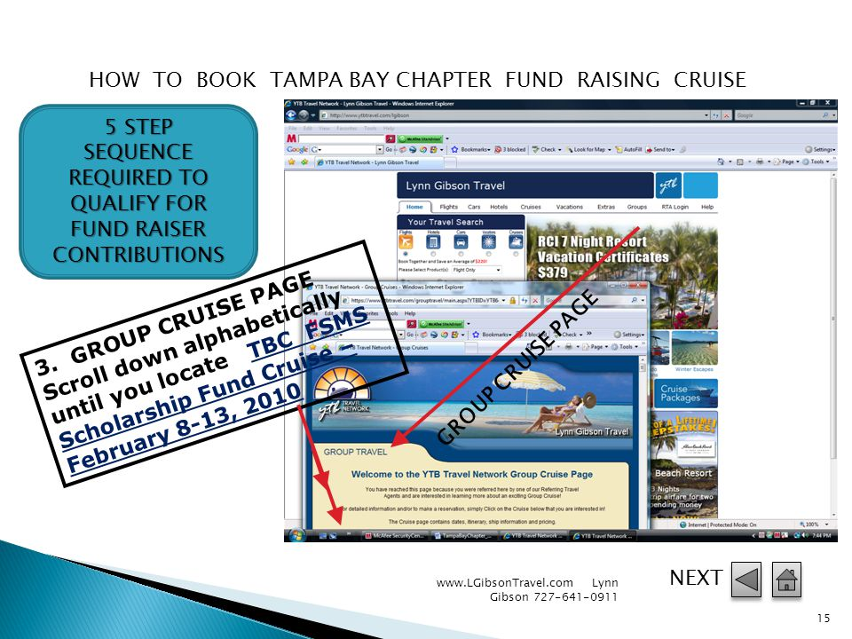 www.LGibsonTravel.com Lynn Gibson 727-641-0911 14 HOW TO BOOK TAMPA BAY CHAPTER FUND RAISING CRUISE 1.
