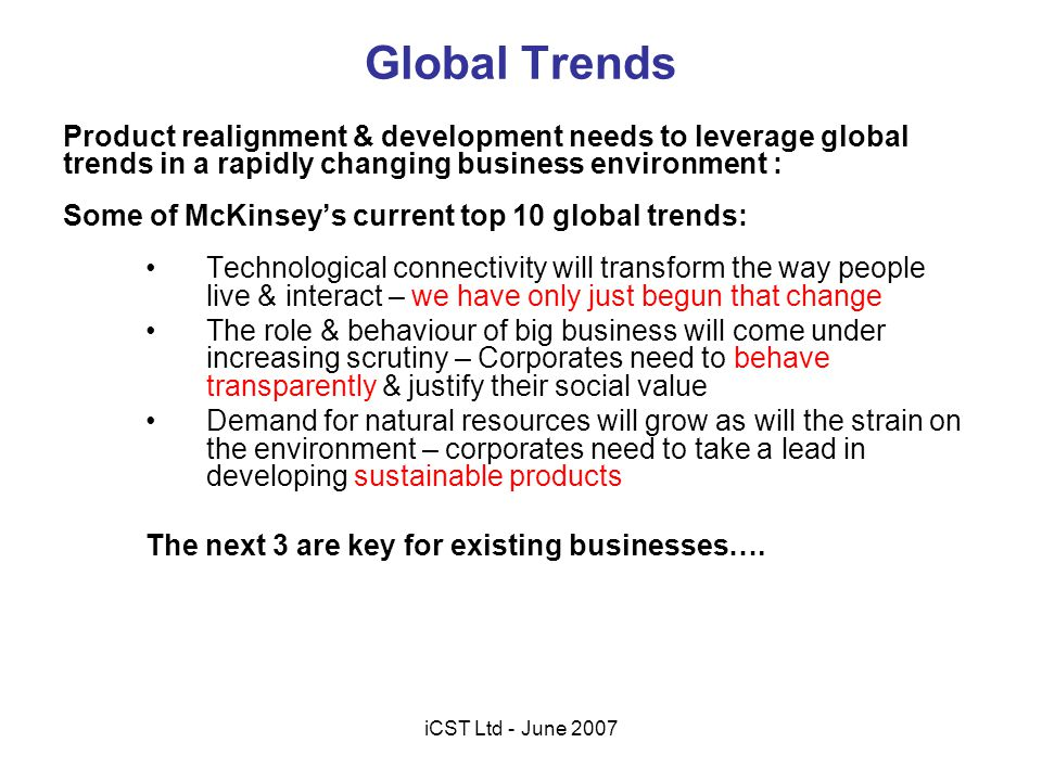 Central Message Exchange SupplierBuyer Invoice PO GRN Remittance Advice Statement Transaction Data & History Payment Payment Message Tracker Certainty of Payment Guarantee Earlier invoice visibility & increased funding period Supply Chain Financing based on POs iCST Ltd - June 2007