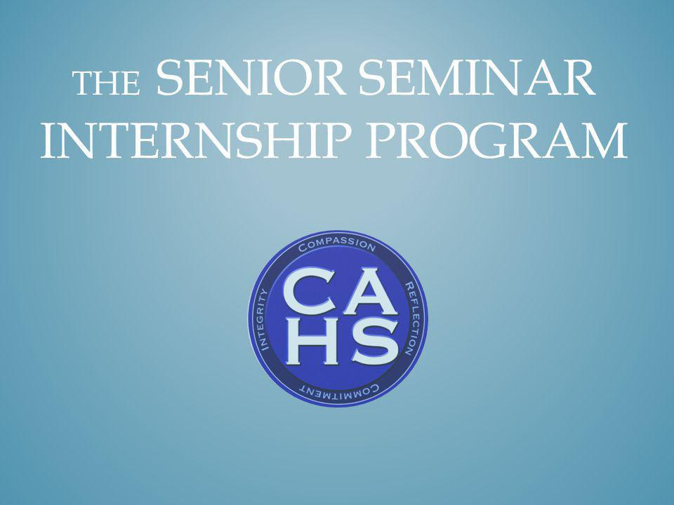 THE SENIOR SEMINAR INTERNSHIP PROGRAM