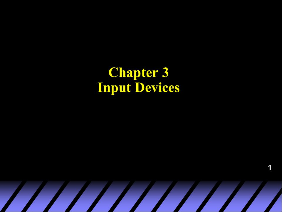 1 Chapter 3 Input Devices
