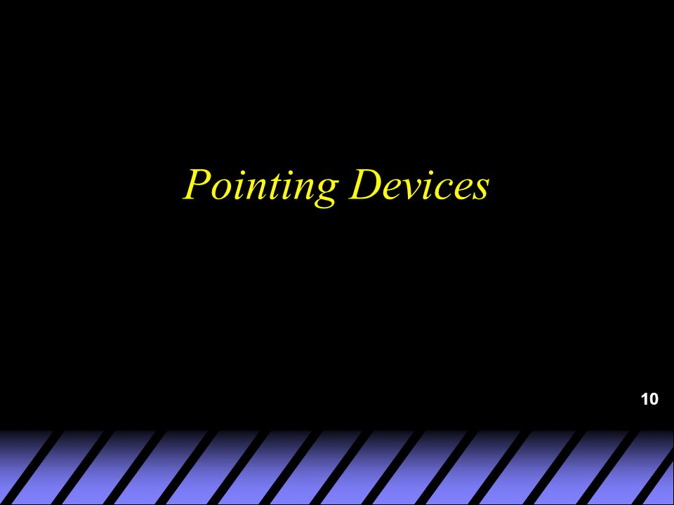 10 Pointing Devices