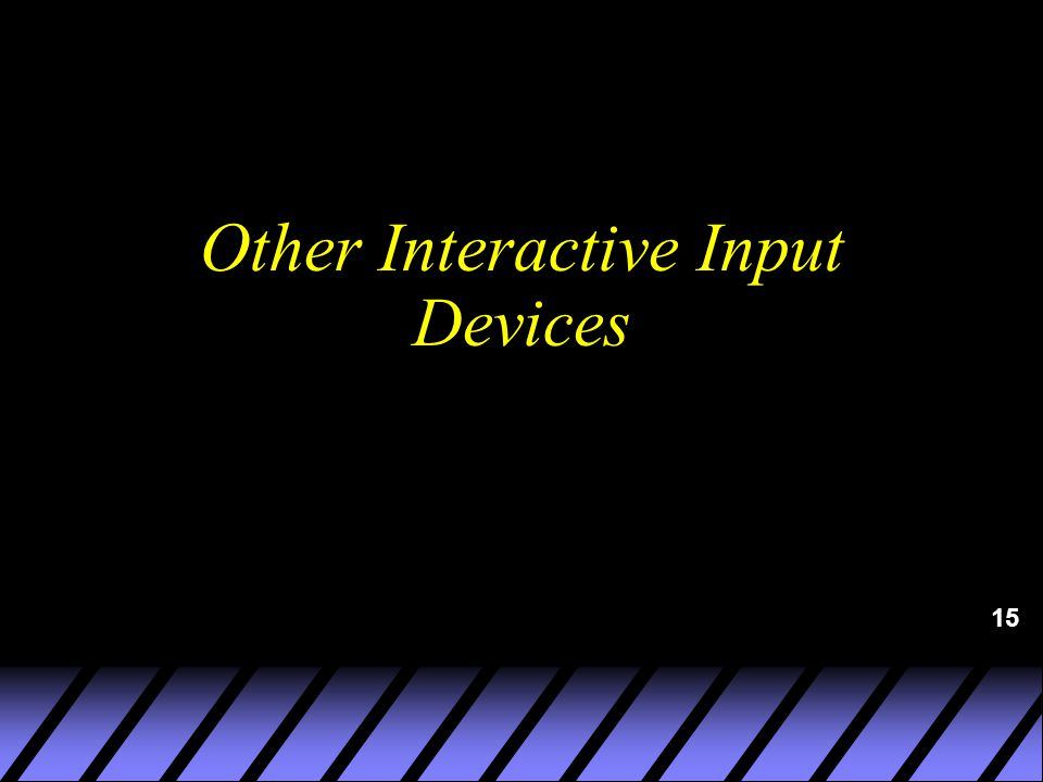 15 Other Interactive Input Devices