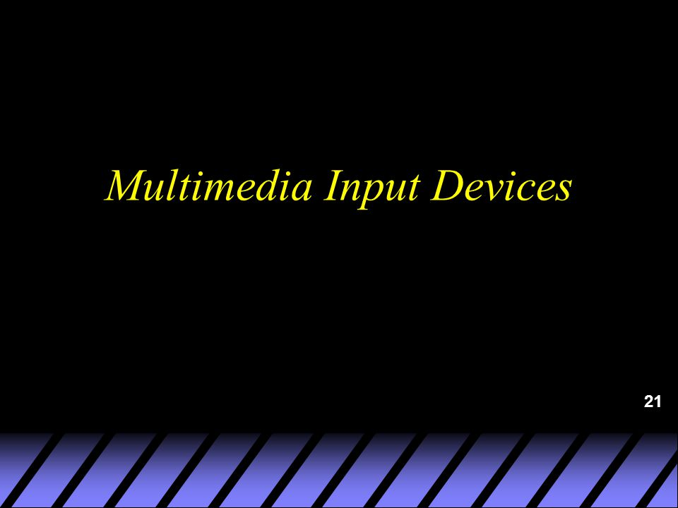 21 Multimedia Input Devices