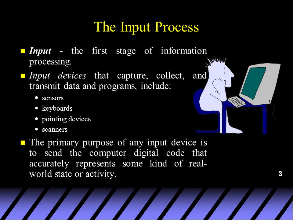 3 The Input Process n Input - the first stage of information processing.