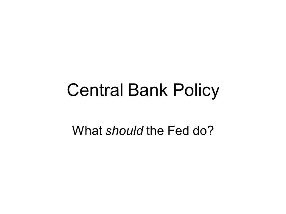 The Taylor Rule So how should the Fed behave.