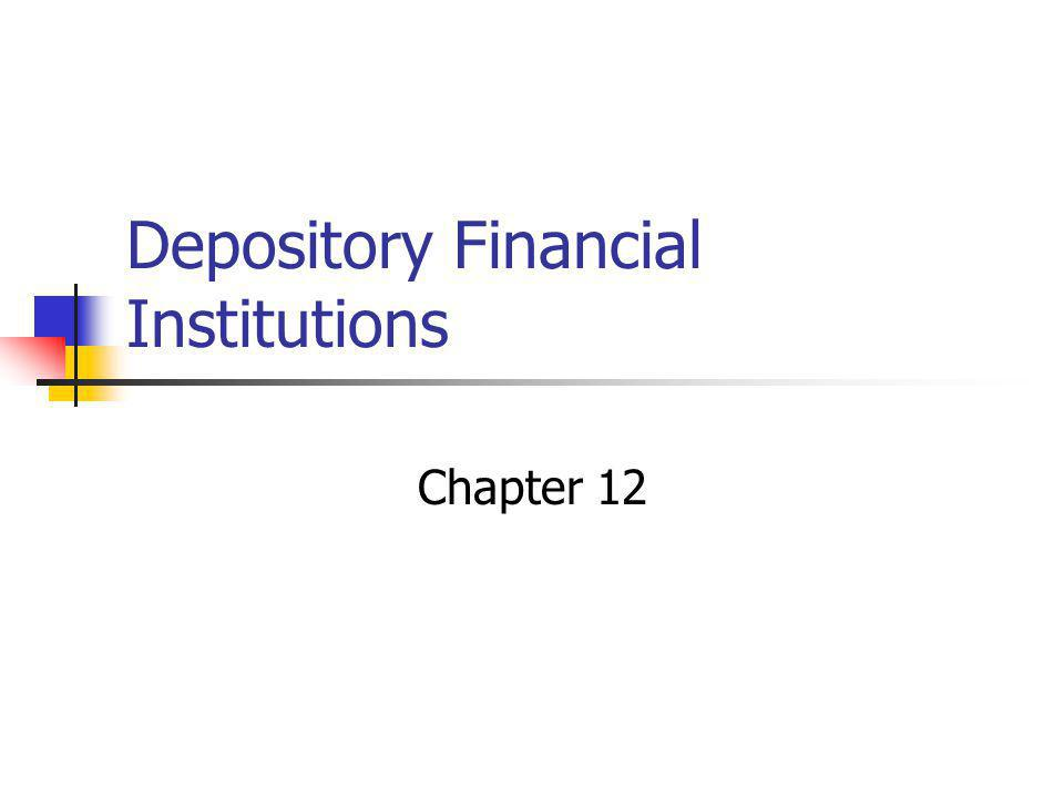 Depository Financial Institutions Chapter 12