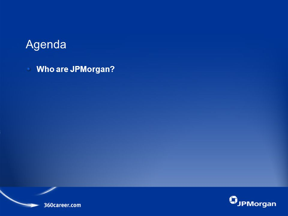 Agenda Who are JPMorgan