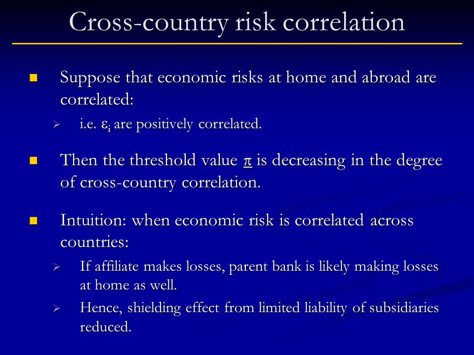 Cross-country risk correlation Suppose that economic risks at home and abroad are correlated: Suppose that economic risks at home and abroad are correlated: i.e.