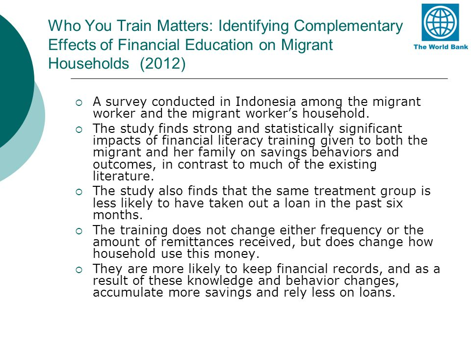 Who You Train Matters: Identifying Complementary Effects of Financial Education on Migrant Households (2012) A survey conducted in Indonesia among the