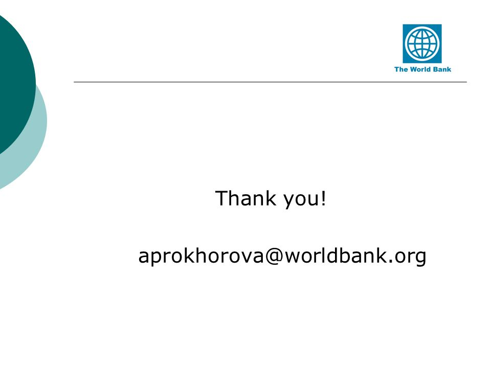 Thank you! aprokhorova@worldbank.org