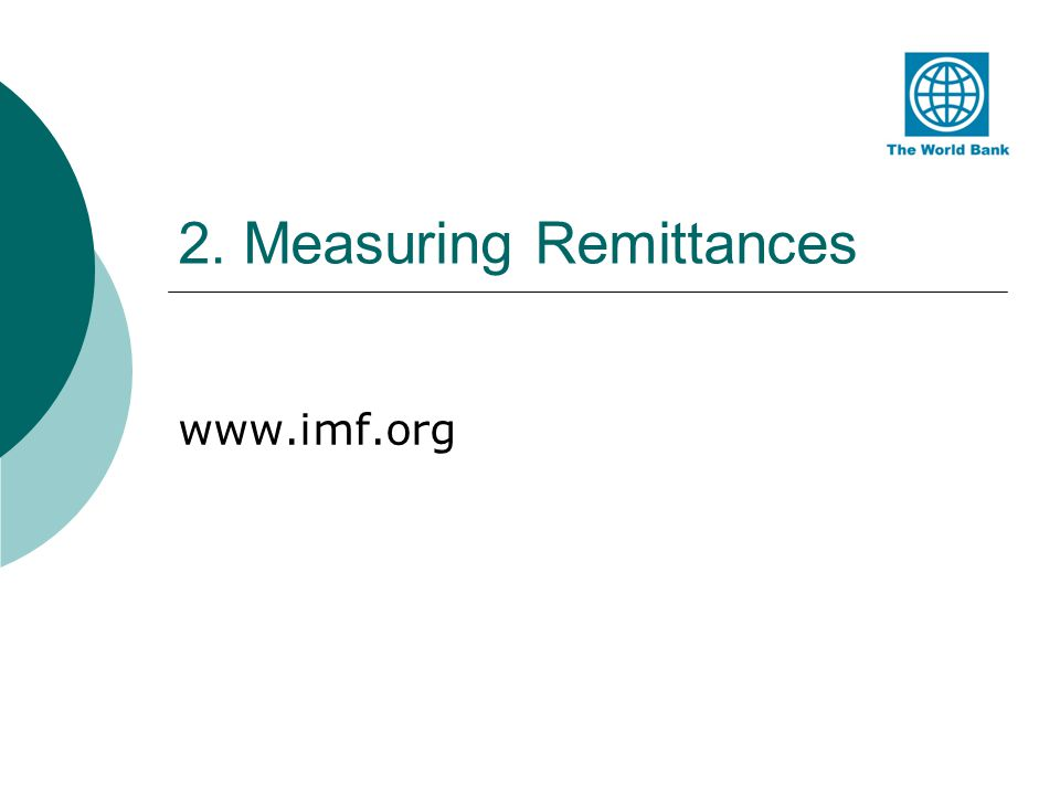 Methodology Remittances – cross-border person-to-person payments of relatively low value.