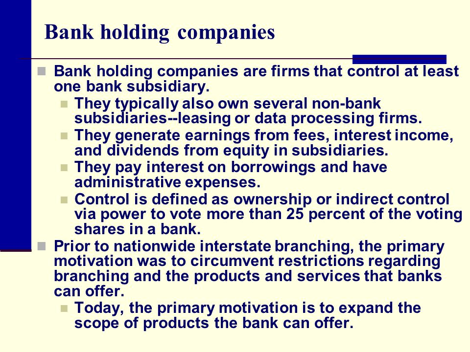 Bank holding companies Bank holding companies are firms that control at least one bank subsidiary. They typically also own several non-bank subsidiari