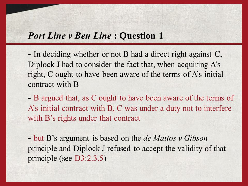 Port Line v Ben Line : Question 1 - B argued that, as C ought to have been aware of the terms of As initial contract with B, C was under a duty not to