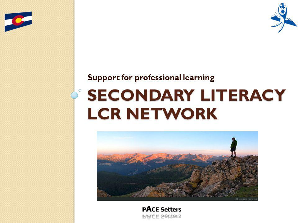 SECONDARY LITERACY LCR NETWORK Support for professional learning