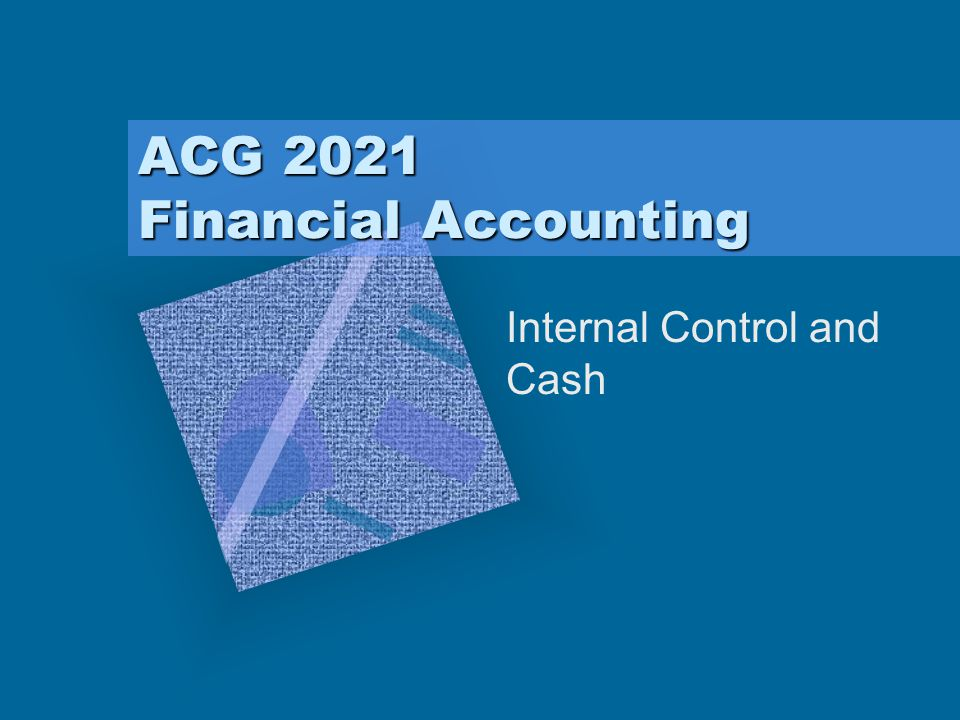 Learning Objectives Understand Internal Control Use a bank reconciliation as a control device Account for Petty Cash Use a budget to manage cash