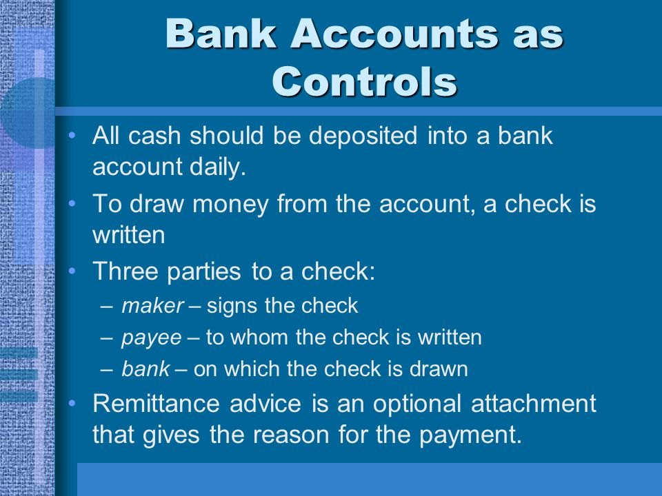 Cash Control Definitions Monthly bank statements are sent to the account holder and should be reconciled.