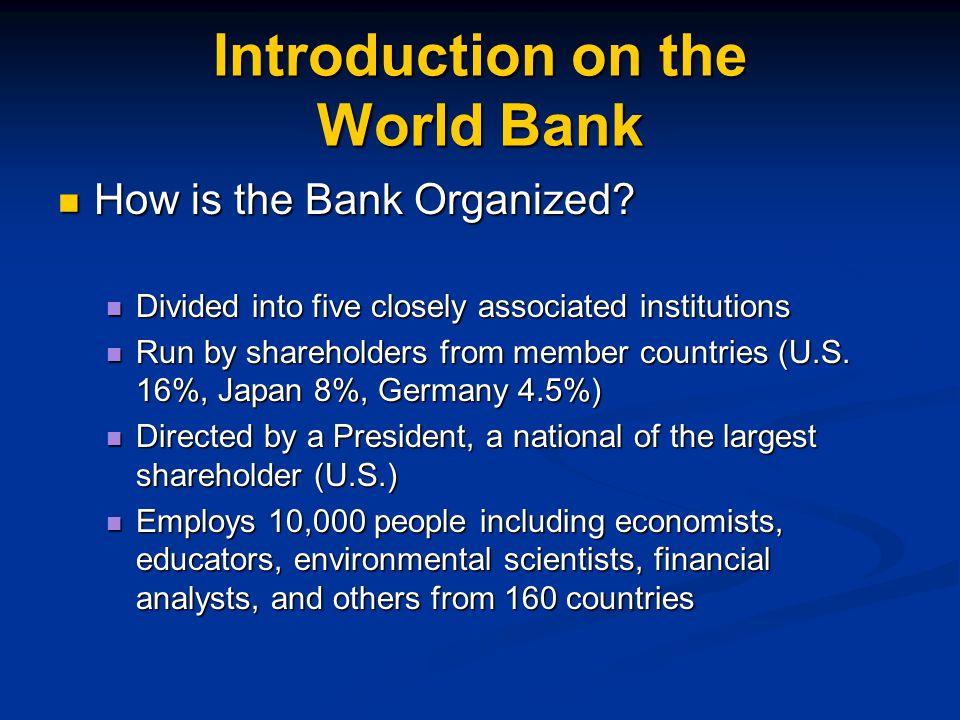 http://web.worldbank.org/WBSITE/EXT ERNAL/EXTABOUTUS 5 Institutions of the World Bank The International Bank for Reconstruction and Development The International Bank for Reconstruction and Development IBRD aims to reduce poverty in middle- income and creditworthy poorer countries by promoting sustainable development, through loans, guarantees, and nonlending (including analytical and advisory) services.