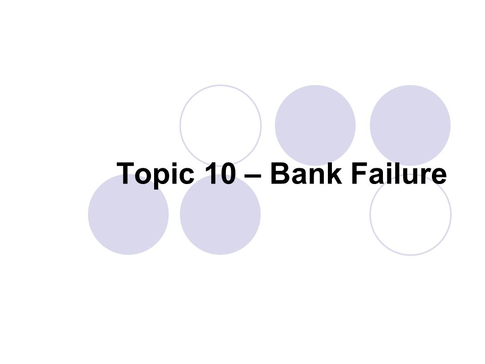 Topic 10 – Bank Failure