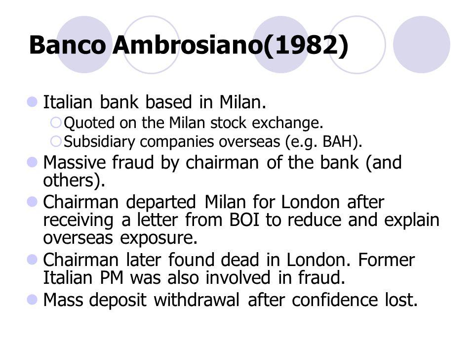 Banco Ambrosiano(1982) Italian bank based in Milan.