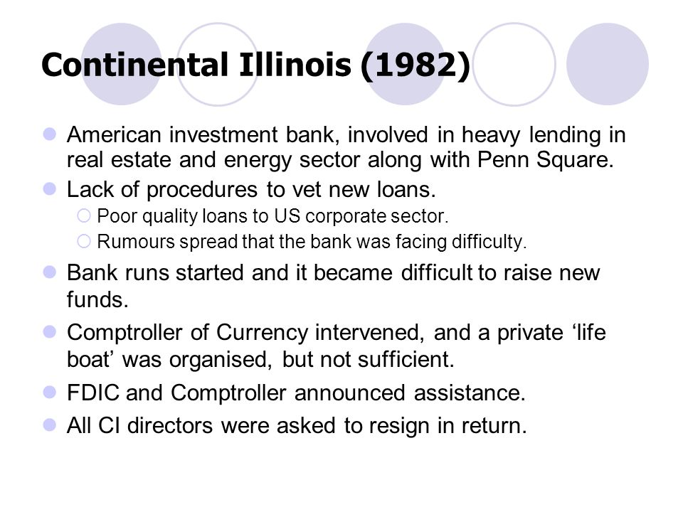 Continental Illinois (1982) American investment bank, involved in heavy lending in real estate and energy sector along with Penn Square.