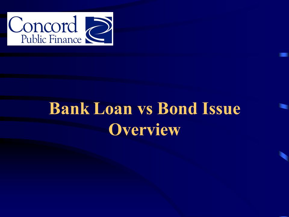 Bank Loan vs Bond Issue Overview