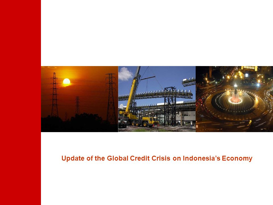 Update of the Global Credit Crisis on Indonesias Economy