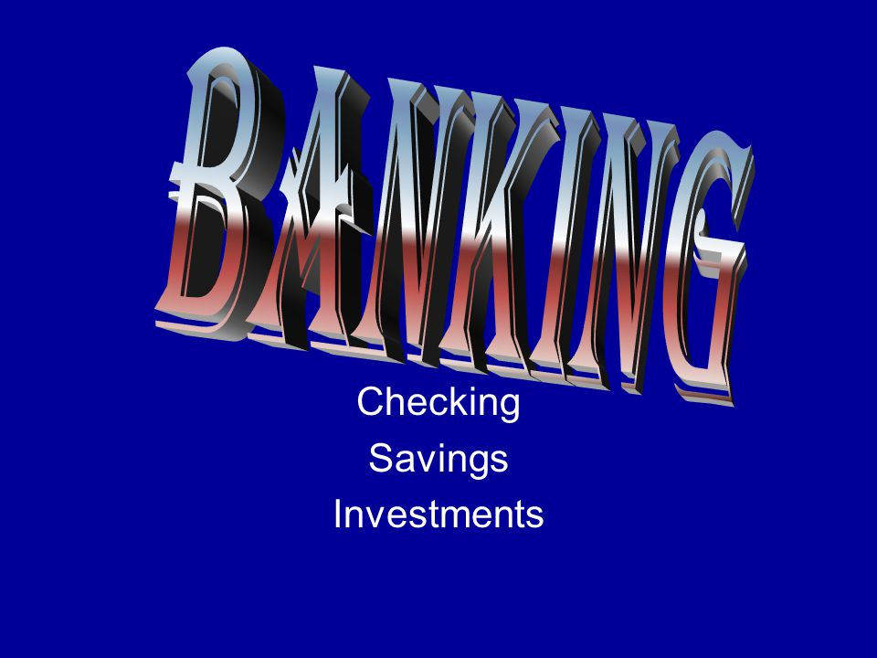 Checking Account 90% of transactions involving money are made with checks.