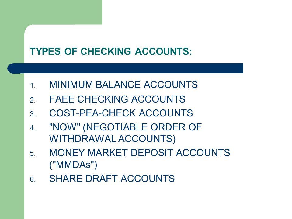 TYPES OF CHECKING ACCOUNTS: 1. MINIMUM BALANCE ACCOUNTS 2.