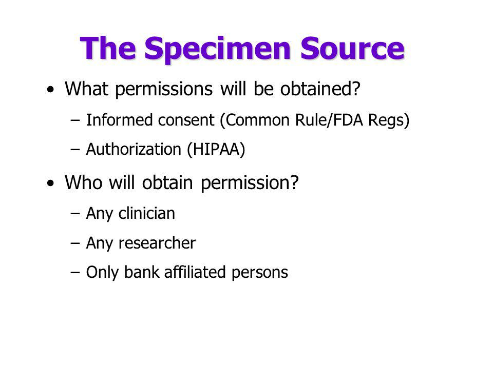 The Specimen Source What permissions will be obtained.