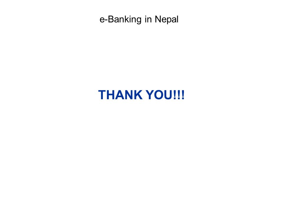 THANK YOU!!! e-Banking in Nepal