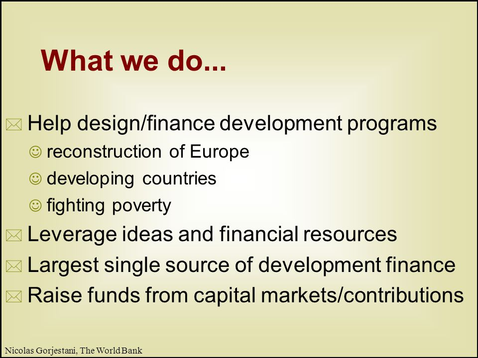 5 Nicolas Gorjestani, The World Bank Our competitive advantage...