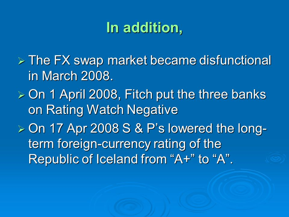In addition, The FX swap market became disfunctional in March 2008.