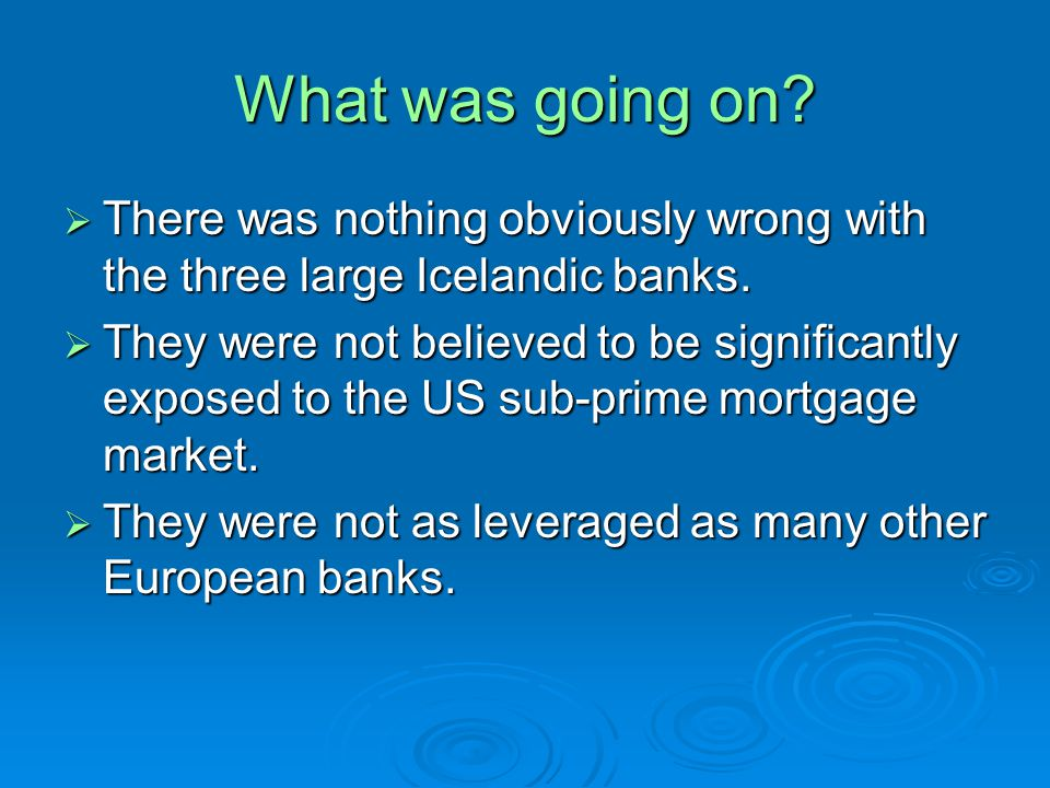 What was going on. There was nothing obviously wrong with the three large Icelandic banks.