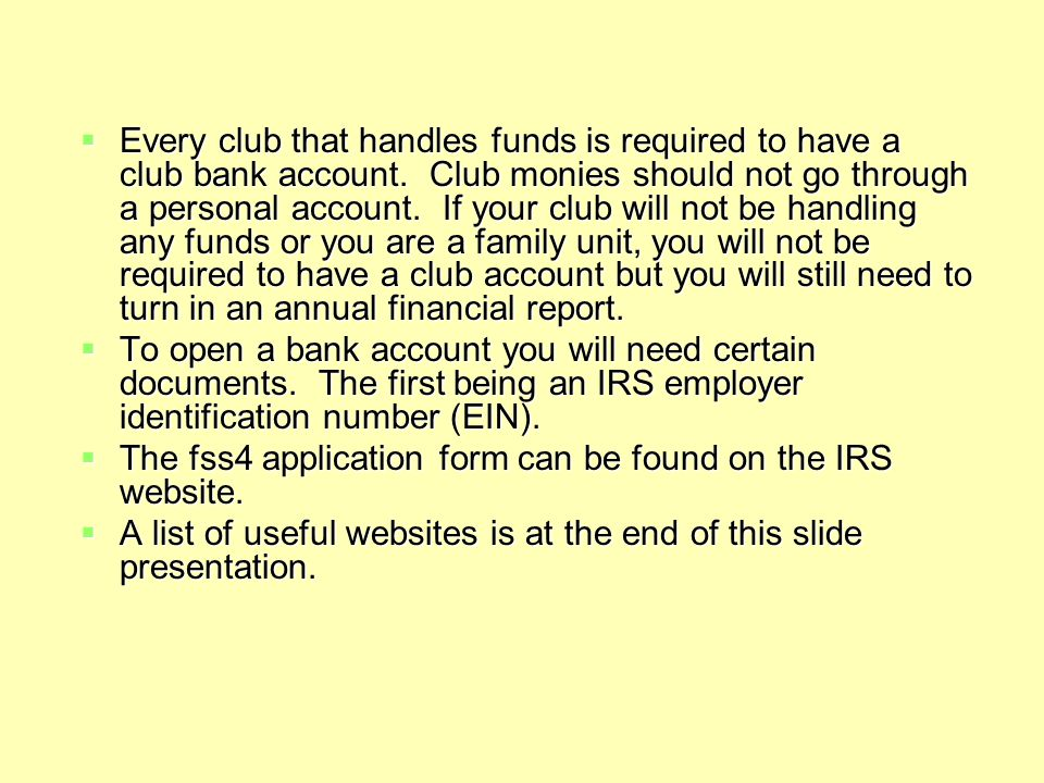 Every club that handles funds is required to have a club bank account.