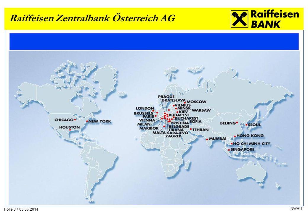 Folie 3 / 03.06.2014 NWBU Raiffeisen Zentralbank Österreich AG