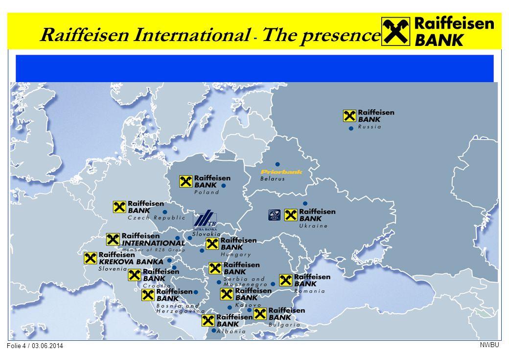 Folie 4 / 03.06.2014 NWBU Raiffeisen International - The presence