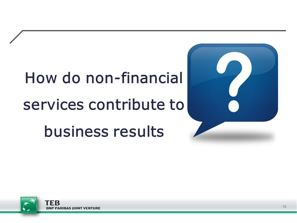 How do non-financial services contribute to business results 16