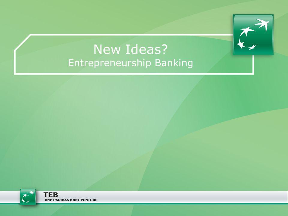 New Ideas? Entrepreneurship Banking