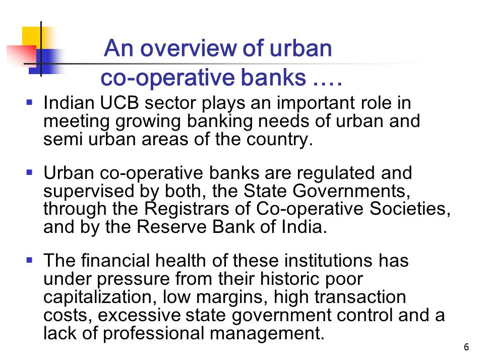 6 An overview of urban co-operative banks ….