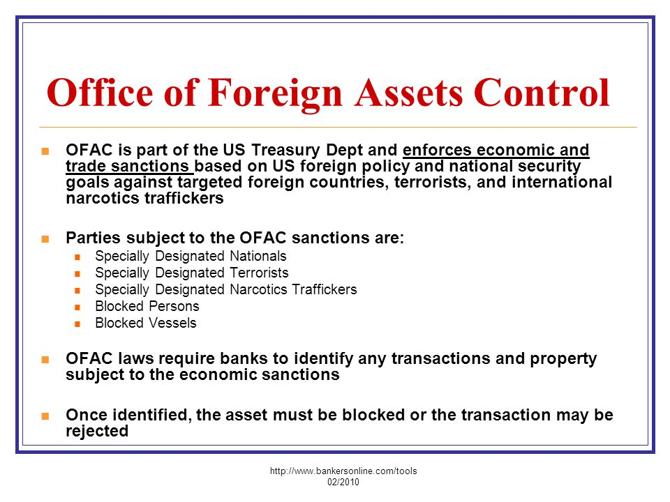 Office of Foreign Assets Control OFAC is part of the US Treasury Dept and enforces economic and trade sanctions based on US foreign policy and nationa