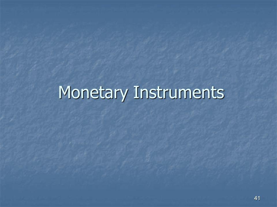 41 Monetary Instruments