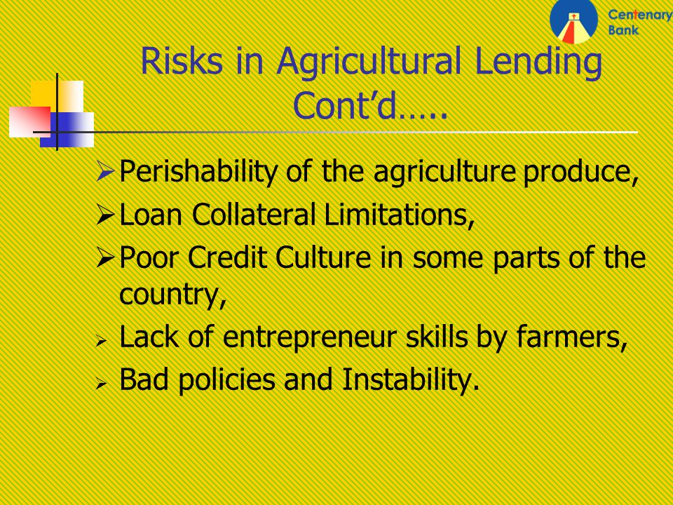 Risks in Agricultural Lending Contd…..